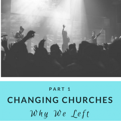 changing churches why we left