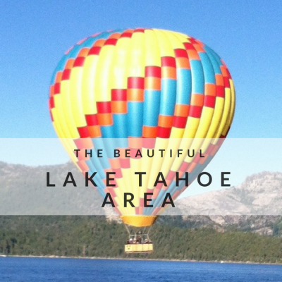 The Beautiful Lake Tahoe Area