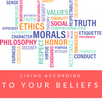 Living According to Your Beliefs
