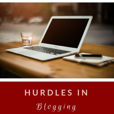 Hurdles in Blogging