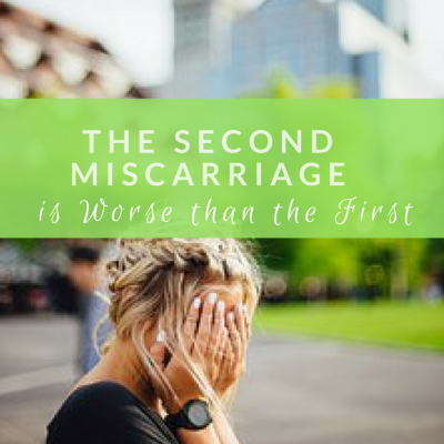 The Second Miscarriage is Worse than the First