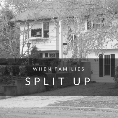When Families Split Up