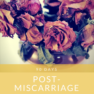 90 Days, Post-Miscarriage