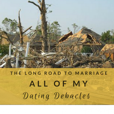 The Long Road to Marriage: All of My Dating Distasters
