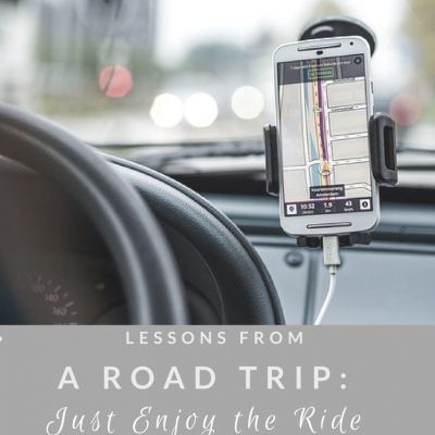 Lessons from a Road Trip: Just Enjoy the Ride