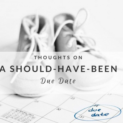 Thoughts on a 'Should-Have-Been' Due Date