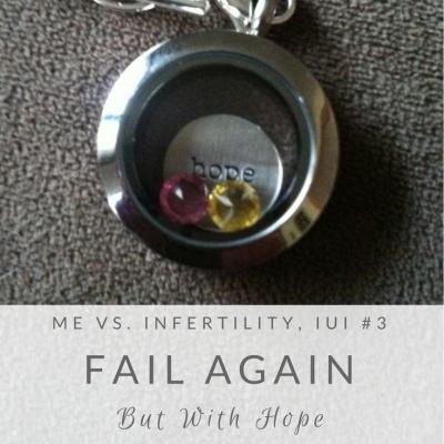 Me vs. Infertility: IUI#3 – Fail Again (But With Hope)
