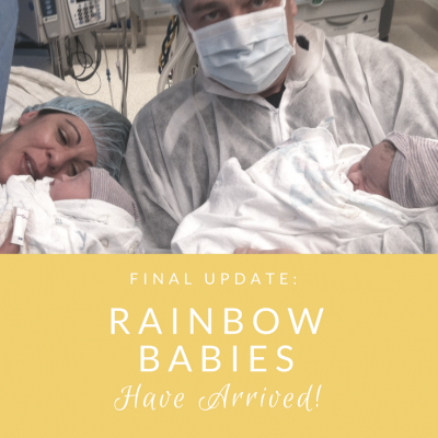Pregnancy #3, Final Update: Rainbow Babies Have Arrived!