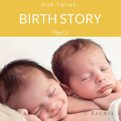 Our Twins' Birth Story, Part 2