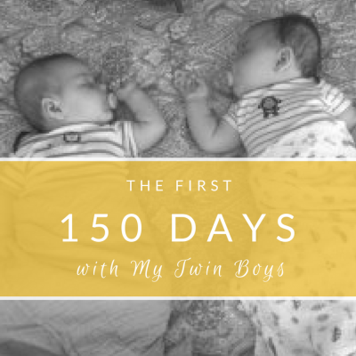 The First 150 Days with My Twin Boys