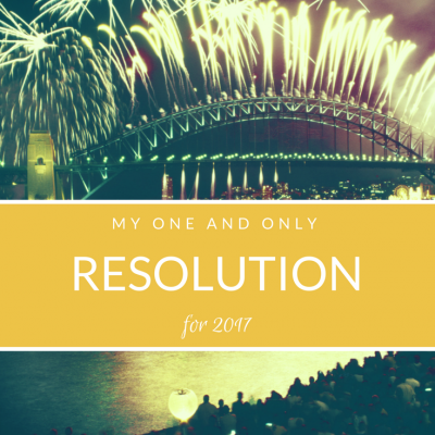 My One and Only Resolution for 2017