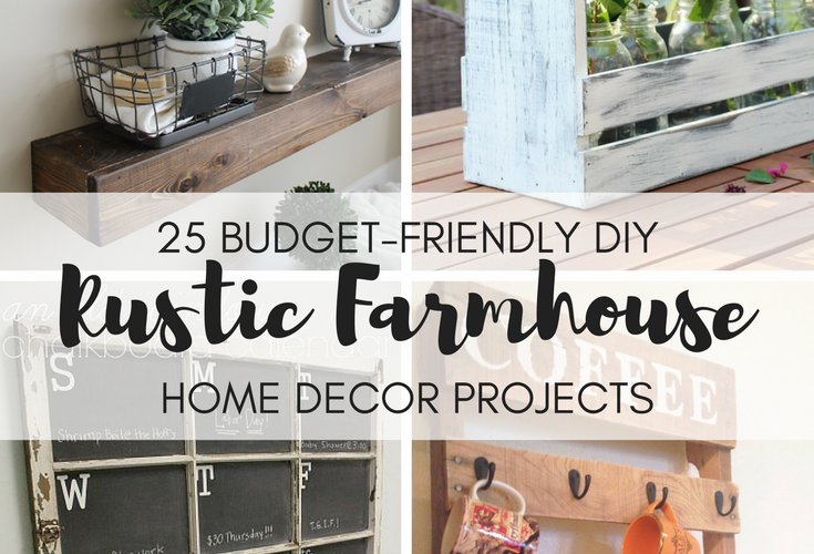 25 Budget-Friendly DIY Rustic Farmhouse Home Decor Projects