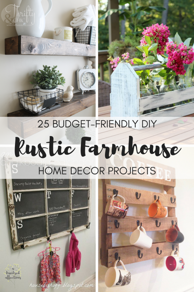 25 Budget Friendly DIY Rustic Farmhouse Home Decor Projects