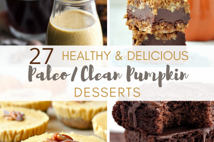 27 Healthy and Delicious Paleo / Clean Pumpkin Desserts