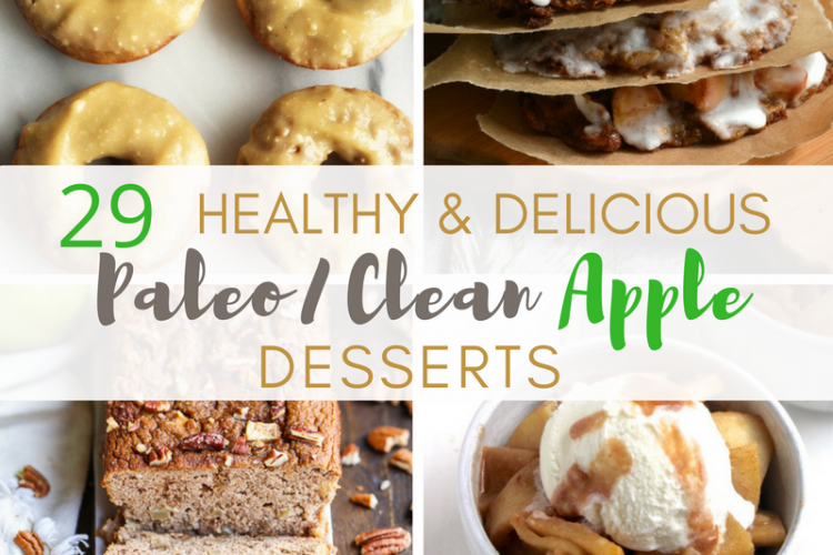 29 Healthy and Delicious Paleo / Clean Apple Desserts
