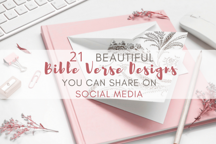 21 Beautiful Bible Verse Designs You Can Share on Social Media