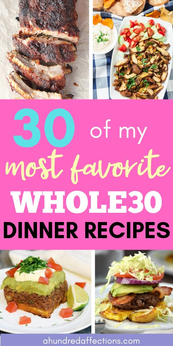 Collage of 30 favorite whole30 dinner recipes, oven-baked ribs, chicken shawarma, taco guacamole casserole, smashed potato burger