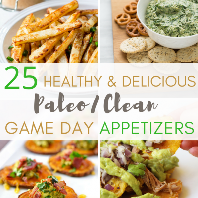 25 Healthy and Delicious Paleo / Clean Game Day Appetizers