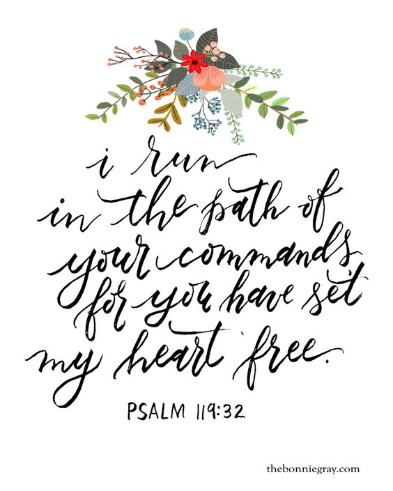"Psalm 119:32 with flower header ""I run in the path of your commands, set my heart free"""