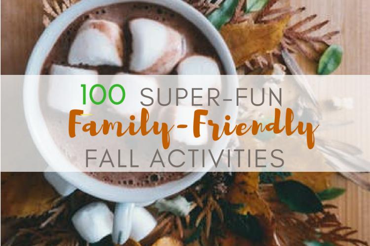 100 Super-Fun Family-Friendly Fall Activities