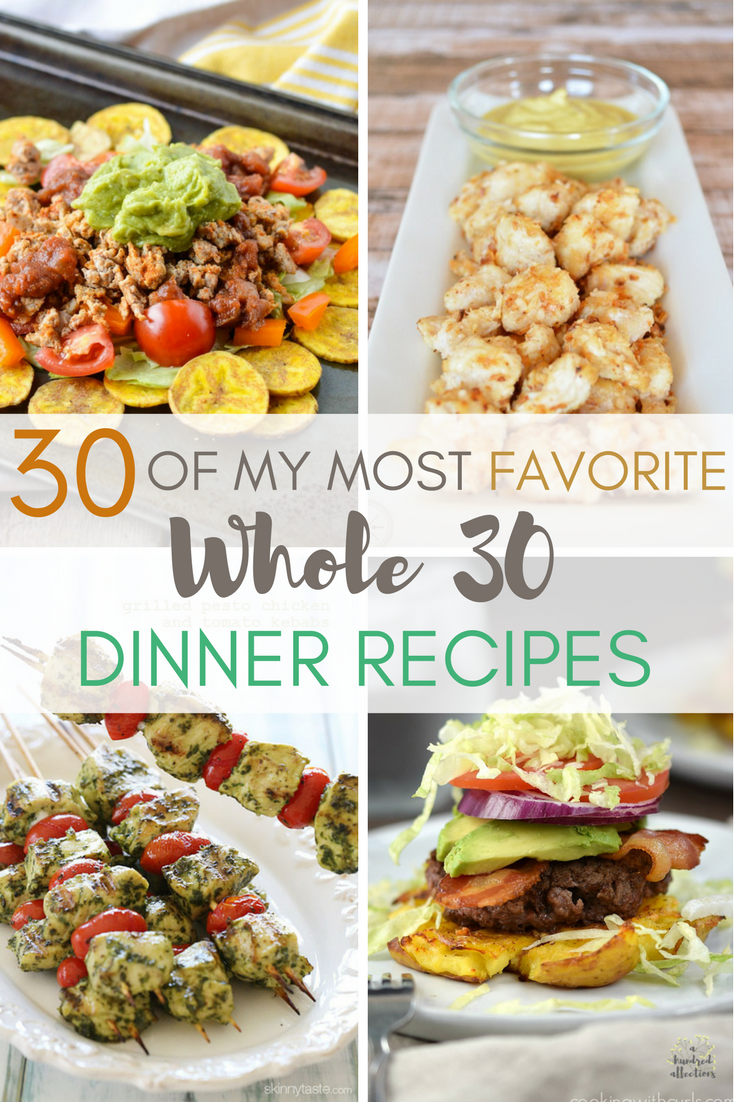 Whole30 favorite dinner recipes collage, plantain nachos, chicken nuggets, pesto chicken kabobs, smash potato burger