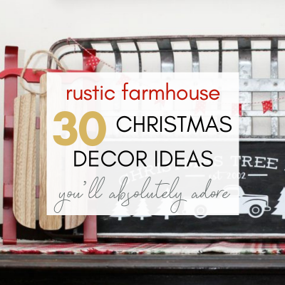 30 Rustic Farmhouse Christmas Decorating Ideas