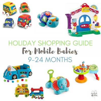 Holiday Shopping Guide for Mobile Babies {9-22+ Months}