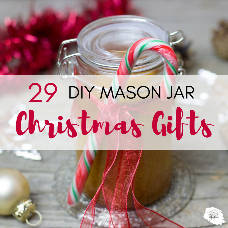 29 DIY Mason Jars Christmas Gifts - A Hundred Affections