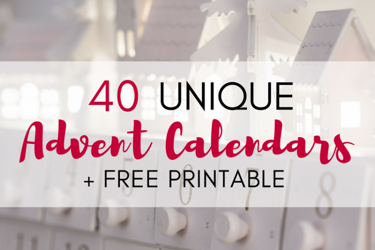 40 Unique Advent Calendars + Free Printable with 70+ Advent Activities