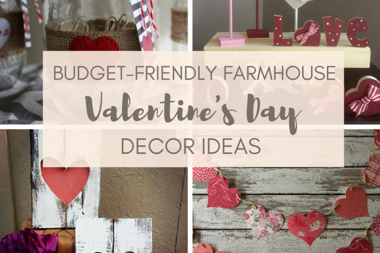 Budget-Friendly Farmhouse Valentine's Day Decor Ideas
