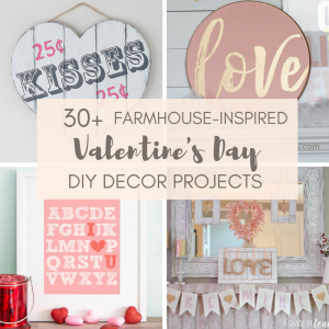 Farmhouse Inspired Valentine's Day DIY Decor Projects Collage...Are you looking to get your house all prettied up for Valentine's Day? Here are some beautiful DIY Valentine's Day Decor Projects - farmhouse style!