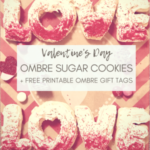 "LOVE Ombre Sugar Cookies with Title - Anything ombre is a fan favorite these days!  For a trendy sweet Valentine's Day treat, try these Ombre LOVE Sugar Cookies - with a free printable ombre ""Love is Patient & Kind"" gift tag to match!"