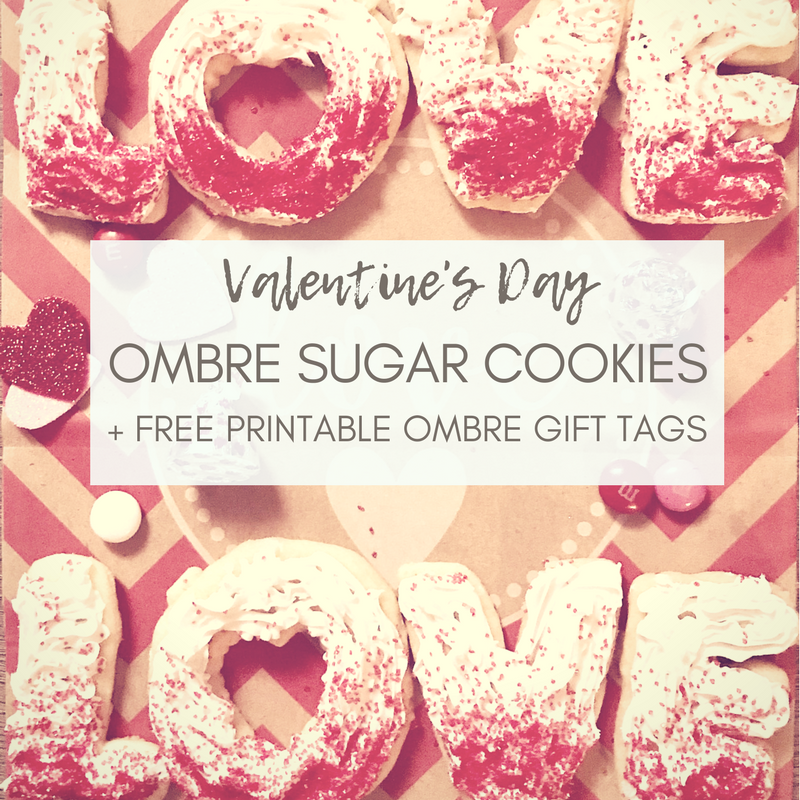"""LOVE Ombre Sugar Cookies with Title - Anything ombre is a fan favorite these days! For a trendy sweet Valentine's Day treat, try these Ombre LOVE Sugar Cookies - with a free printable ombre """"Love is Patient & Kind"""" gift tag to match!"""