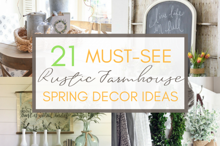 21 Must-See Rustic Farmhouse Spring Decor Ideas