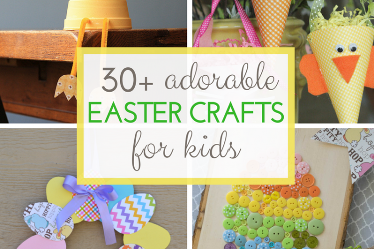 30+ Adorable Easter Crafts for Kids
