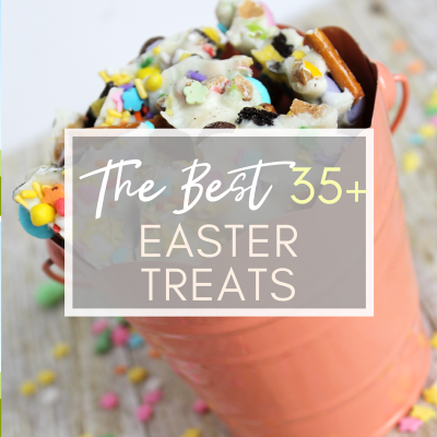 The Best 35+ Easter Treats