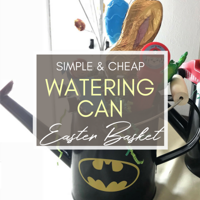 Watering Can Easter Basket Idea that is Simple and Cheap!