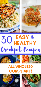 30 Easy and Healthy Crockpot Recipes Whole30 Compliant