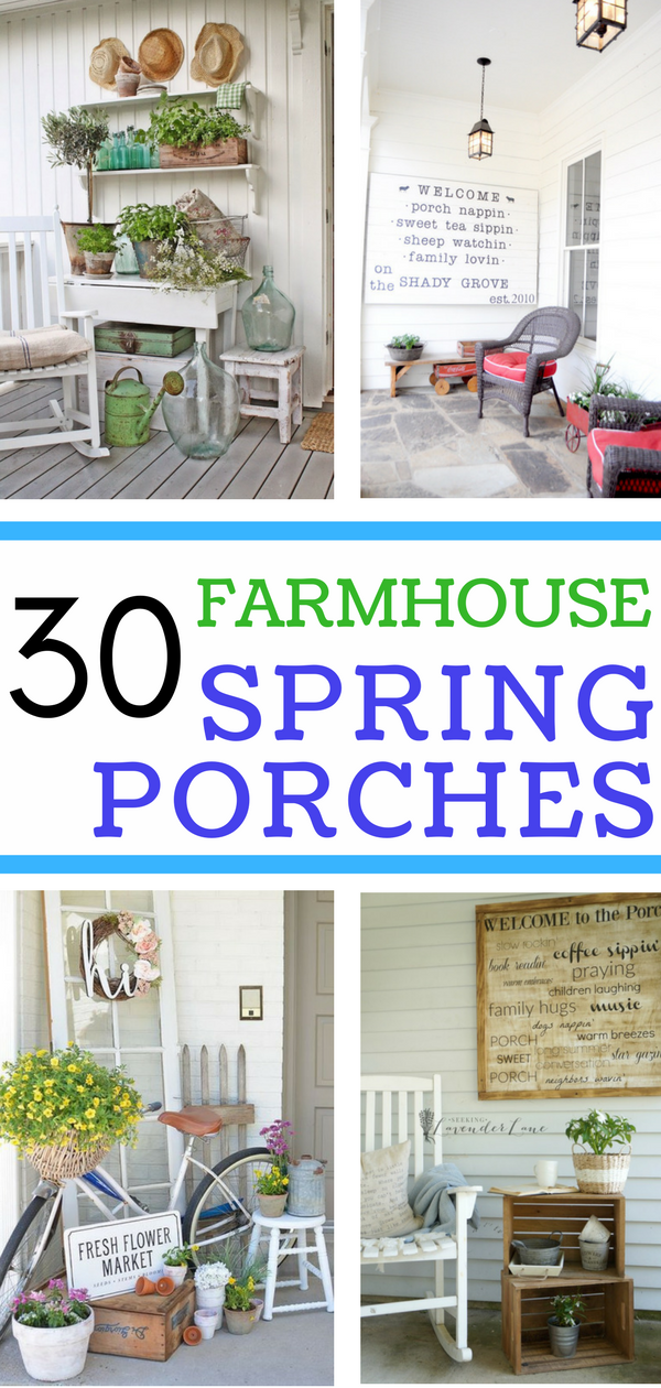 If you love farmhouse style AND you want to create a relaxing, inviting space on your porch this spring, today's post is for you!  Continue reading to be inspired by 30 spectacular farmhouse spring porches! #springdecor #farmhouse #porches #homedecor