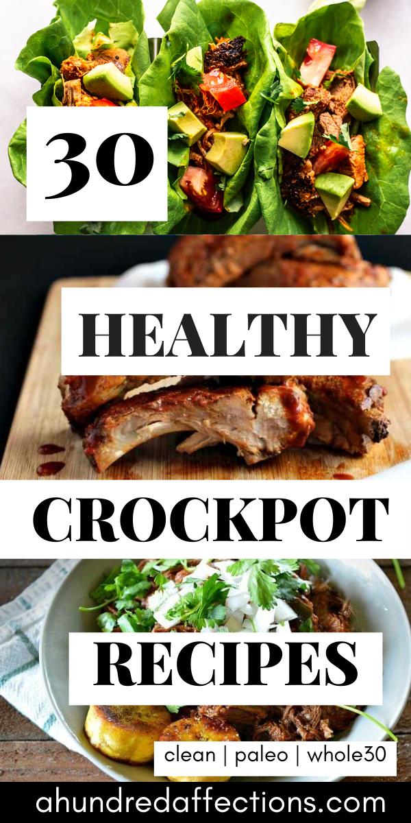 30 healthy crockpot recipes, healthy dinners, lettuce wraps of beef, pork ribs, clean, paleo, whole30
