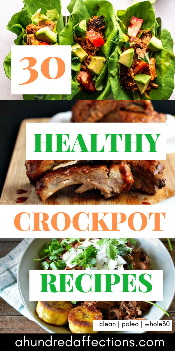 30 healthy crockpot recipes, ribs, beef lettuce wraps, pork dishes, clean, paleo , whole30