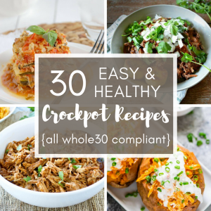 30 Easy and Healthy Crockpot Recipes All whole30 Compliant - Are you looking for quick, easy, healthy dinner recipes? Crockpots are perfect for a meal just like that! Take a look at these 30 Easy and Healthy Crockpot recipes - chicken, pork, and beef - all of them Whole30 Compliant!