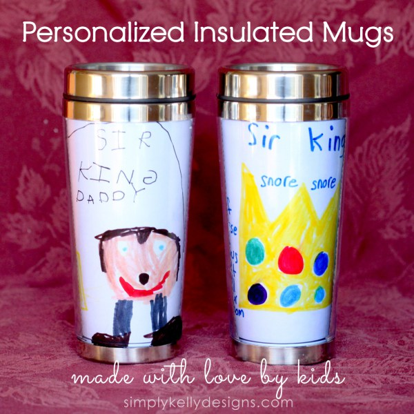 Personalized Insulated Mugs - I don't if anything warms the heart quite like a homemade gift from your kiddo! Father's Day is no exception - here are 25 homemade Father's Day gifts from kids  - and ones that Dad can actually use!  Keep reading to check them out!
