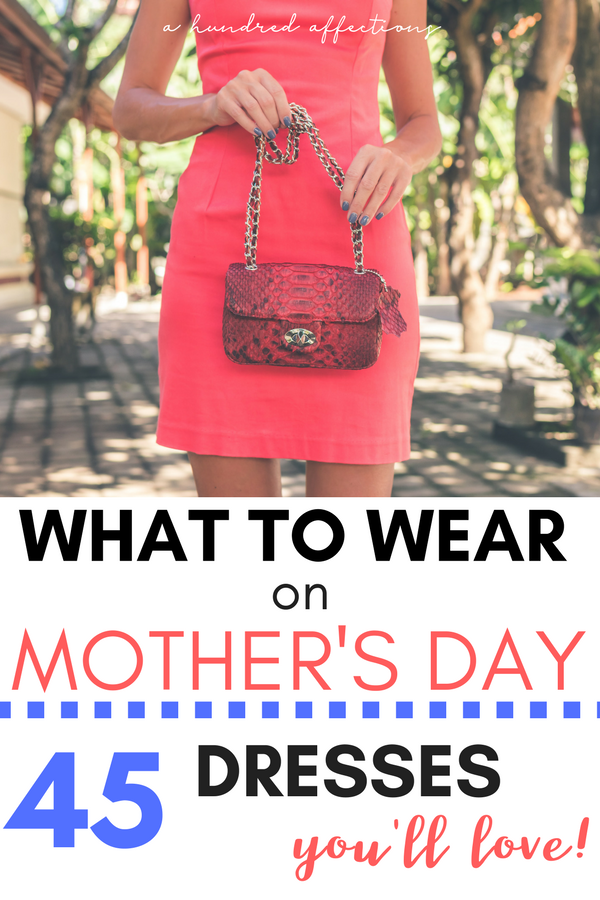 If your Mother's Day plans include an outing that requires more than the basic mom uniform, keep reading! Here are 45 dresses you can wear on Mother's Day - or anytime this spring or summer - that are sure to make you look as special as you are! Especially on Mother's Day! #fashion #mothersday #springstyle #springdresses