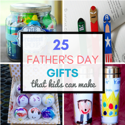 25 Homemade Father's Day Gifts from Kids {That Dad Can Actually Use}