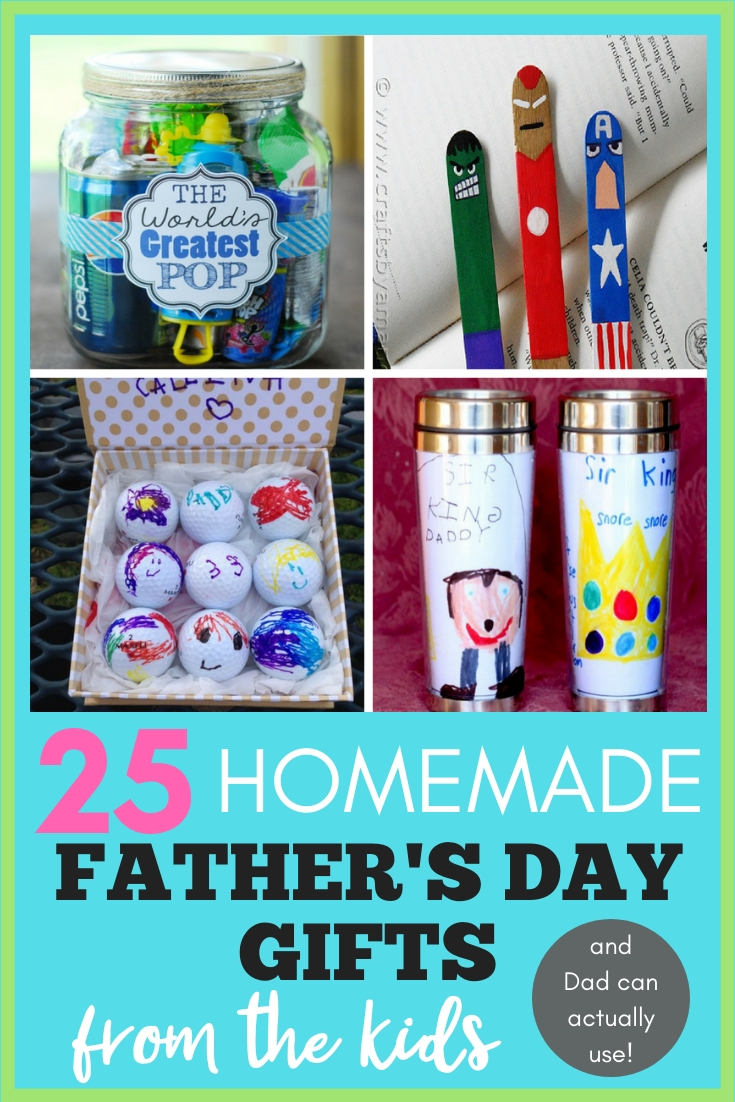 25 Homemade Father's Day gifts from kids that Dad can actually use collage - tongue depressor bookmarks, Pop jar, golf balls with kids drawings, insulated coffee cup with kid drawings