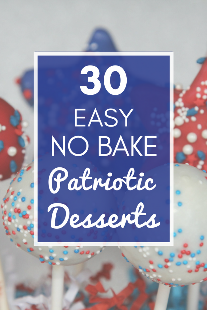 Are you looking for easy, delicious, red-white-and-blue desserts to make for Memorial Day or 4th of July? Here are 30 simple and NO BAKE patriotic desserts and treats you can whip up in a flash! Keep reading to check out all of the yumminess!