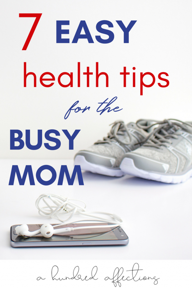 Are you a busy mom wondering how to fit healthy habits into your too-full life?  It's easier than you think! Read on for 7 easy health tips to start today!