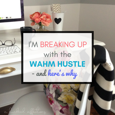 I'm Breaking Up with the WAHM Hustle – and Here's Why