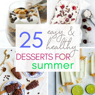 25 Easy & Healthy Summer Desserts